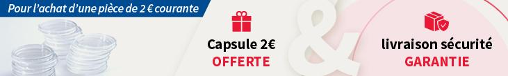 Capsule 2€ OFFERTE et Livraison sécurité GARANTIE
